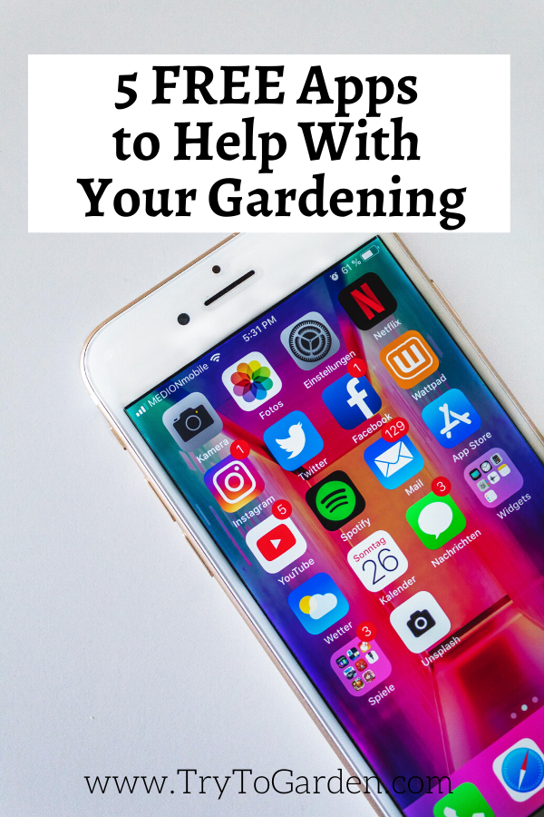 5 FREE Apps For Gardening