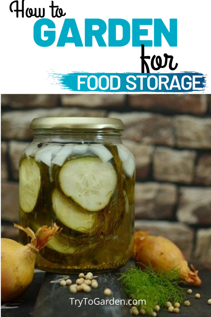 How to Garden For Food Storage