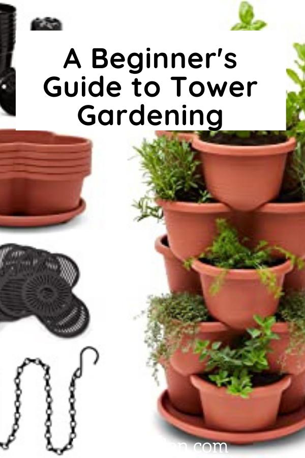 A Beginner's Best Guide to Tower Gardening