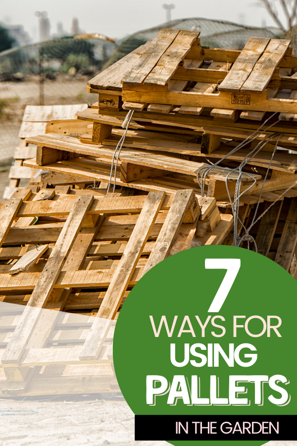 7 Ways for Using Pallets in the Garden